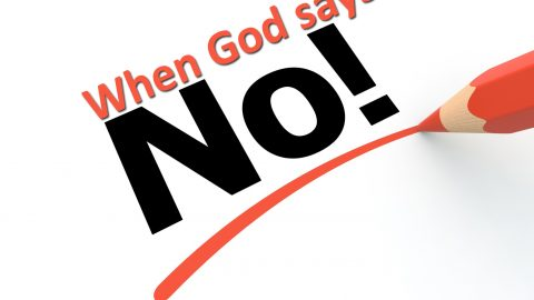 7 Things I Asked God For and He Said No